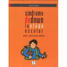 Síndrome (Sindrome) de Down. La Etapa Escolar Editorial CEPE